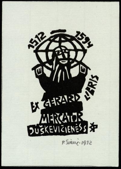 Ex libris Juškevičienės S[tasės]. Gerard Mercator 1512-1594 / P[ovilas] Šiaučiūnas. - 1992