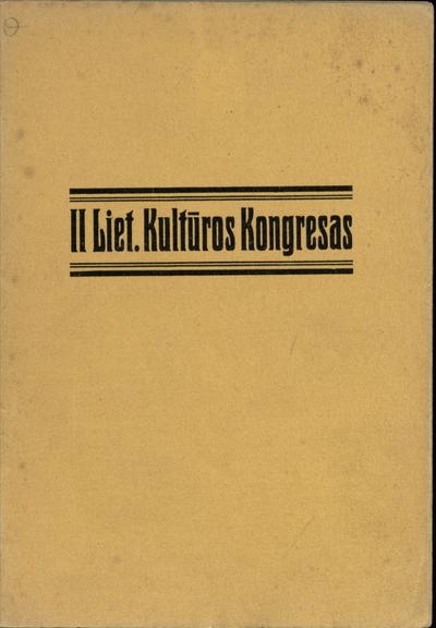 II Lietuvos kultūros kongreso darbai 1926 m. rugpiūčio mėn. 22-24 d. - 1926