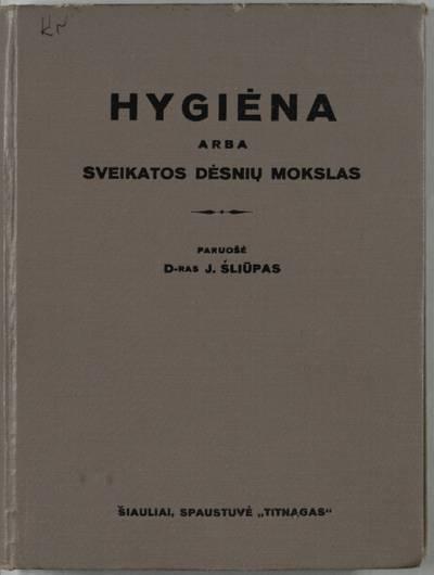 Hygiena arba Sveikatos dėsnių mokslas / paruošė J. Šliūpas. - 1928