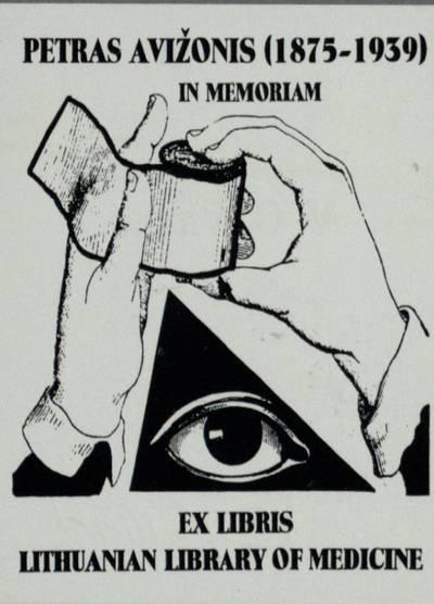 [Vytauto Osvaldo Virkau ekslibrisai]. EX LIBRIS LITHUANIAN LIBRARY OF MEDICINE / PETRAS AVIŽONIS (1875-1939) IN MEMORIAM / Vytautas Osvaldas Virkau. - 1994