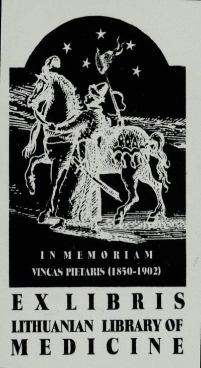 [Vytauto Osvaldo Virkau ekslibrisai]. EX LIBRIS LITHUANIAN LIBRARY OF MEDICINE / IN MEMORIAM VINCAS PIETARIS (1850-1902) / Vytautas Osvaldas Virkau. - 1994