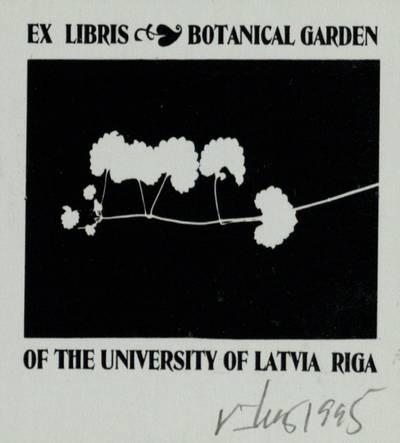 [Vytauto Osvaldo Virkau ekslibrisai]. EX LIBRIS BOTANICAL GARDEN OF THE UNIVERSITY OF LATVIA RIGA / Vytautas Osvaldas Virkau. - 1995