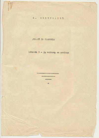 """Bronė Buivydaitė. Trijų veiksmų opera """"Jūratė ir Kastytis"""" pagal B. Buivydaitės libretą"""