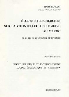 Les Juifs du Maroc;vie sociale, économique et religieuse; étude de Taqqanot et Responsa.