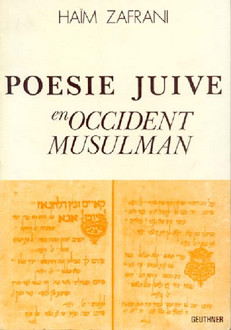 Poésie juive en occident musulman:études et recherches sur la vie intellectuelle juive au Maroc de l