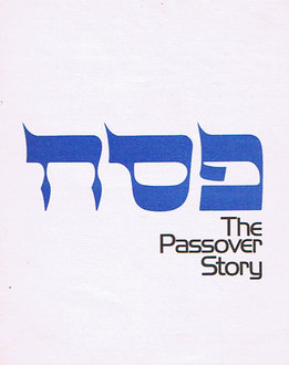 The Passover Story : An Exhibition