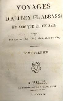 Voyages d'Ali Bey el Abbassi en Afrique et en Asie pendant les années 1803-1807