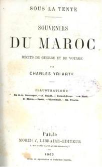 Sous la Tente, souvenirs du Maroc, récit de Guerre et de Voyage.