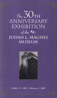 The 30th Anniversary Exhibition of the Judah L. Magnes Museum