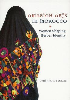 Amazigh Arts in Morocco; Women Shaping Berber Identity