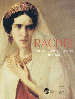 Rachel; Une vie pour le théatre