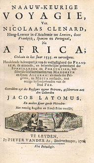 Naauw-keurige Voyagie, van Nicolaas Clenard,...na Africa, gedaan in het jaar 1535. van de Stad Fez