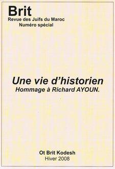 Brit numéro spécial - Hiver 2008: Une vie d'historien ou Hommage à Richard Ayoun