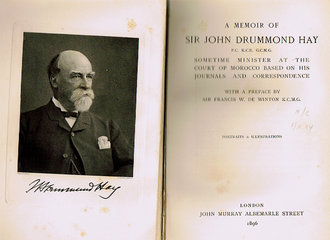 A memoir of Sir John Drummond Hay, sometime minister at the court of Morocco