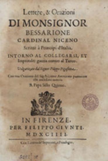 Lettere, & orazioni di monsignor Bessarione Cardinal Niceno : scritte a principi d' Italia intorno al collegarsi, et imprender guerra contro al Turco