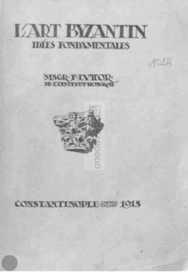 L'art byzantin: Idées fondamentales / Msgr. F. Luttor de l' Institut hongrois