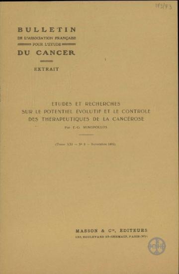 Εtudes et recherches sur le potientiel evolutif et le controle des therapeutiques de la cancerose.