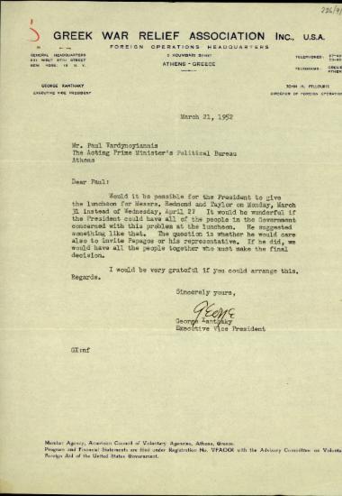 Επιστολή του εκτελεστικού αντιπροέδρου της Greek War Relief Association Inc. Γ. Ξανθάκη προς τον Π. Βαρδινογιάννη με την οποία του ζητεί να μετατεθεί το γεύμα με τους Redmond και Teylor ενώ θέτει το ερώτημα αν θα προσκληθεί ο Παπάγος ή εκπρόσωπός του ώστε να παραβρεθούν όλοι όσοι θα πάρουν την τελική απόφαση.