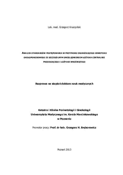 Analiza standardów postępowania w przypadku zagrażającego krwotoku okołoporodowego ze szczególnym uwzględnieniem łożyska centralnie przodującego i łożyska wrośniętego