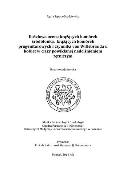Ilościowa ocena krążących komórek śródbłonka, krążących komórek progenitorowych i czynnika von Willebranda u kobiet w ciąży powikłanej nadciśnieniem tętniczym